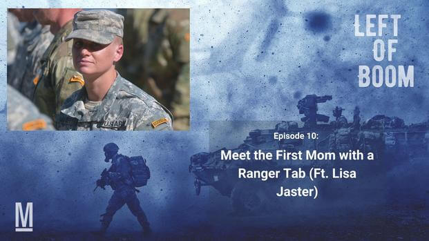 Left of Boom Episode 10: Meet the First Mom with a Ranger Tab (Ft. Lisa Jaster)