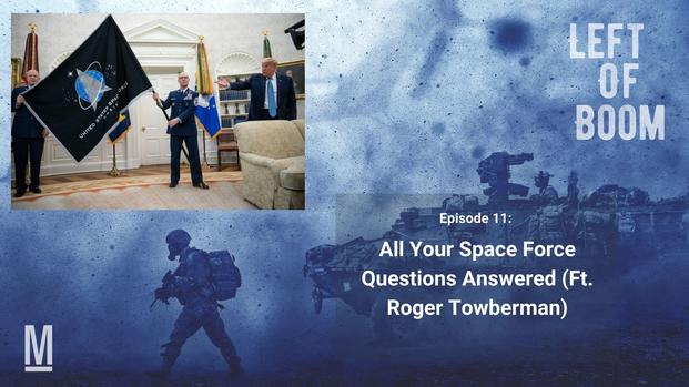 Left of Boom Episode 11: All Your Space Force Questions Answered (Featuring Roger Towberman)